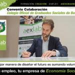 AEXLAB y el Colegio de Graduados Sociales de Badajoz firman un convenio de colaboracion para apoyar el desarrollo de empresas de economía social en Badajoz