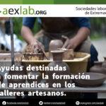 Ayudas destinadas a fomentar la formación de aprendices en los talleres artesanos de Extremadura